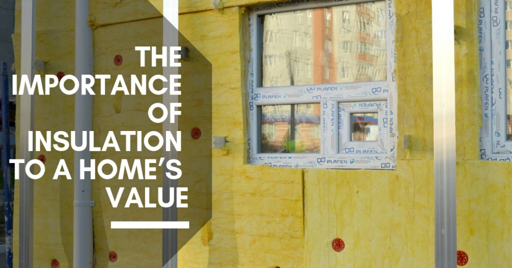 The Importance Of Insulation To A Home's Value